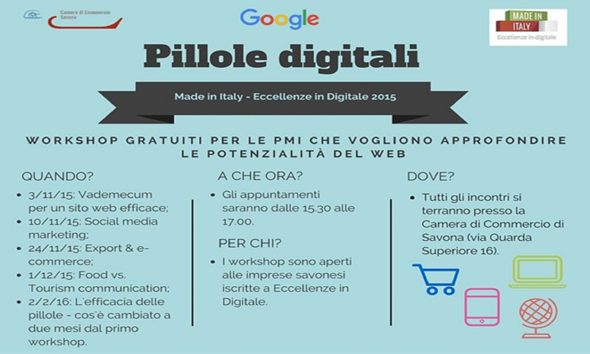 Pillole Digitali - Camera di Commercio di Savona - Made in Italy - Eccellenze in Digitale 2015 - Workshop per Piccole Media Imprese - Comunicazione Web e Social